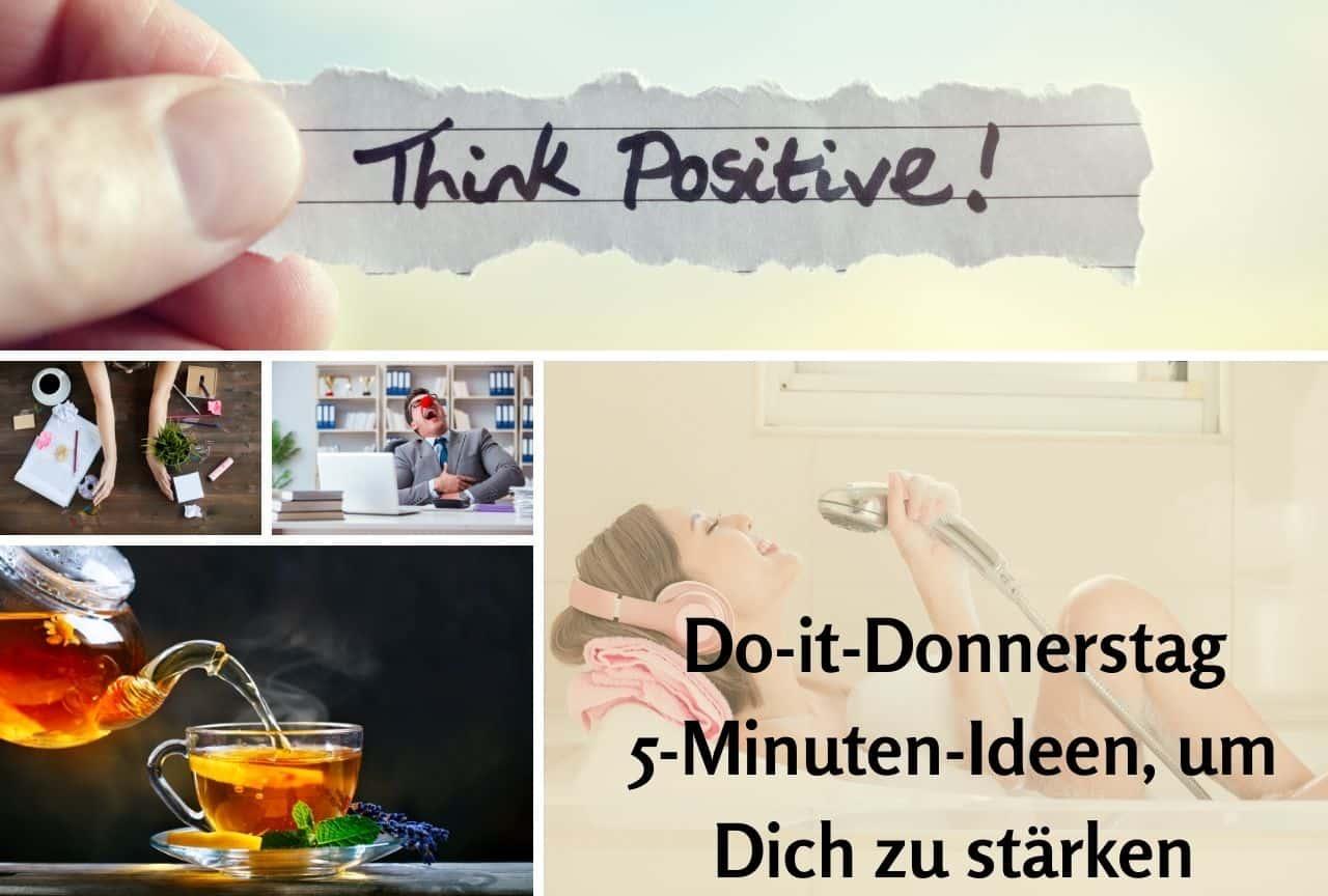 Positiv denken: 5-Minuten-Idden, die Dich stärken
