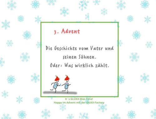 3. Advent – Die Geschichte vom Vater und seinen Söhnen. Oder: was wirklich zählt!