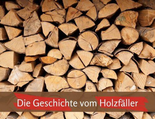 Axt schärfen – 11 Impulse, was Du aus der Geschichte vom Holzfäller lernen kannst