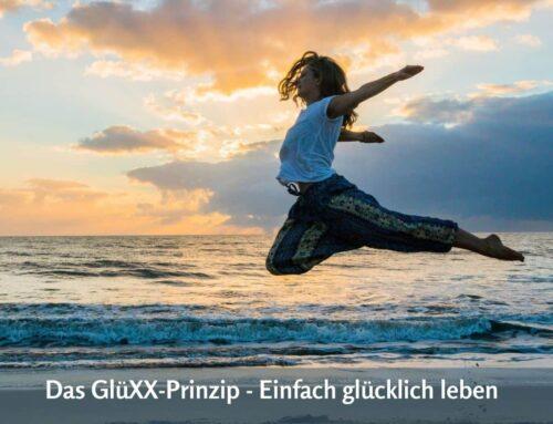 Das GlüXX-Prinzip – Einfach glücklich leben