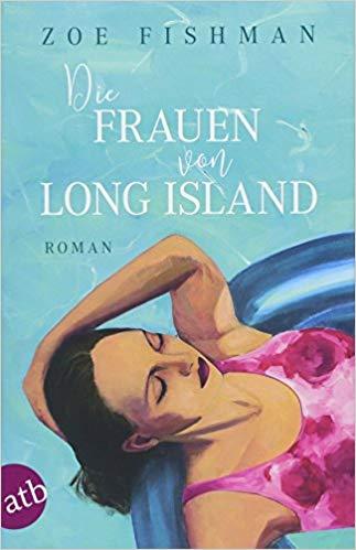 Zoe Fishman : Die Frauen von Long Island